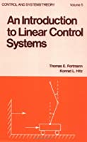 An Introduction to Linear Control Systems (Control and System Theory)