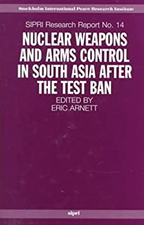 Nuclear Weapons and Arms Control in South Asia after the Test Ban (SIPRI Research Reports)