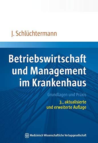Betriebswirtschaft und Management im Krankenhaus: Grundlagen und Praxis. 3., aktualisierte und erweiterte Auflage