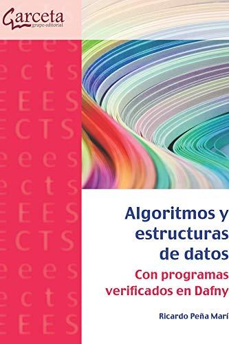 Algoritmos y estructuras de datos: Con programas verificados en Dafny
