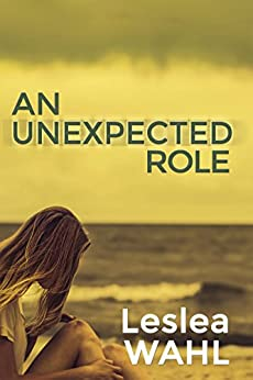 An Unexpected Role by [Leslea Wahl]