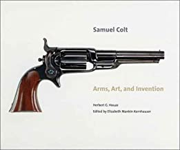 Samuel Colt: Arms, Art, and Invention