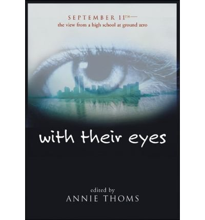 By Thoms, Annie ( Author ) [ With Their Eyes: September 11th: The View from a High School at Ground Zero By Aug-2011 Paperback