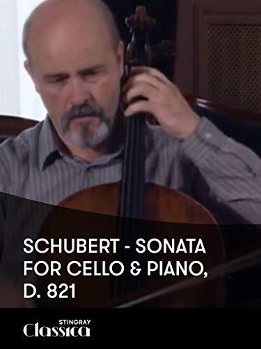Schubert - Sonata for Cello and Piano, D. 821