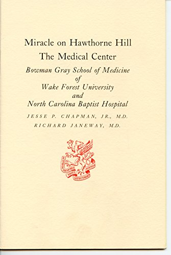 Miracle On Hawthorne Hill The Medical Center Bowman Gray School Of Medicine Of Wake Forest University And North