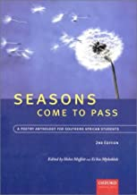 Seasons Come to Pass: A Poetry Anthology for Southern African Students, Second Edition