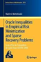 Oracle Inequalities in Empirical Risk Minimization and Sparse Recovery Problems: École d'Été de Probabilités de Saint-Flour XXXVIII-2008 (Lecture Notes in Mathematics)