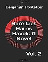 Here Lies Harris Havok: A Novel: Vol. 2