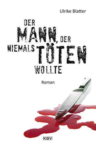 Der Mann, der niemals töten wollte: Roman (Kommissar Bloch 2)