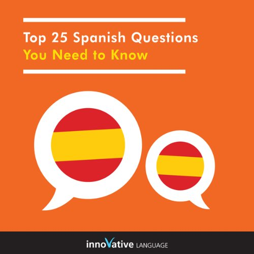 Top 25 Spanish Questions You Need to Know     Absolute Beginner Spanish #1              By:                                                                                                                                 Innovative Language Learning                               Narrated by:                                                                                                                                 SpanishPod101.com                      Length: 3 hrs and 31 mins     1 rating     Overall 1.0