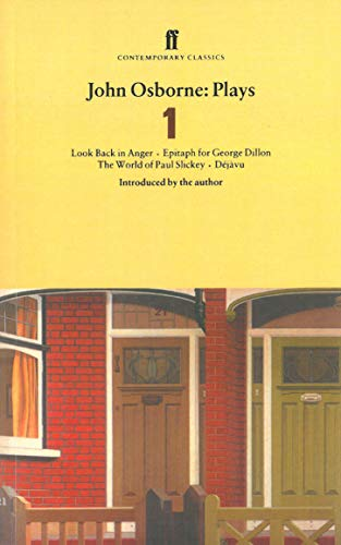 John Osborne : Plays: Look Back in Anger, Epitaph for George Dillon, the World of Paul Slickey and Dejavu: 1