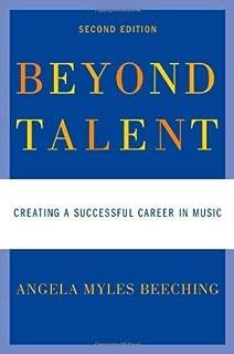 Beyond Talent by Beeching, Angela Myles. (Oxford University Press, USA,2010) [Paperback] 2ND EDITION
