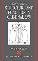Structure and Function in Criminal Law (Oxford Monographs on Criminal Law & Justice)