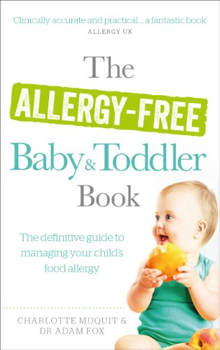The Allergy-Free Baby and Toddler Book: The definitive guide to managing...