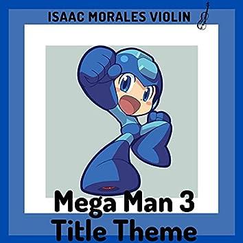 """Mega Man 3 Title Theme (From """"Mega Man 3"""")"""