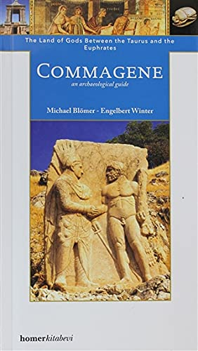Commagene: The Land of Gods Between Taurus and Euphrates y Michael Blomer and Engelbert Winter (Homer Archaeological Guides)