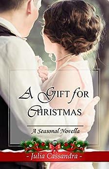 A Gift for Christmas: A Christmas Novella by [Julia Cassandra]