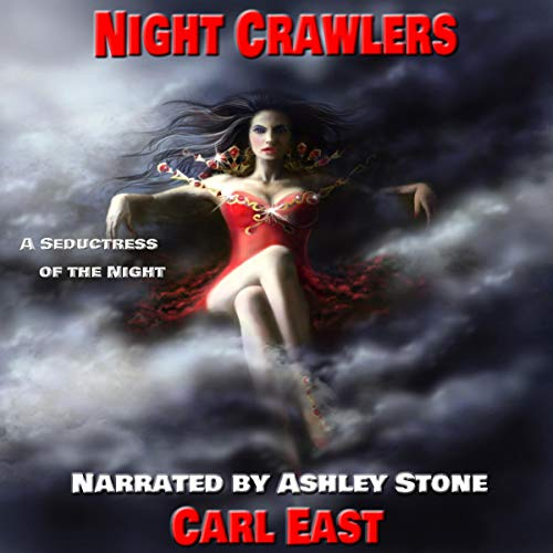 Night Crawlers                   By:                                                                                                                                 Carl East                               Narrated by:                                                                                                                                 Ashley Stone                      Length: 40 mins     Not rated yet     Overall 0.0