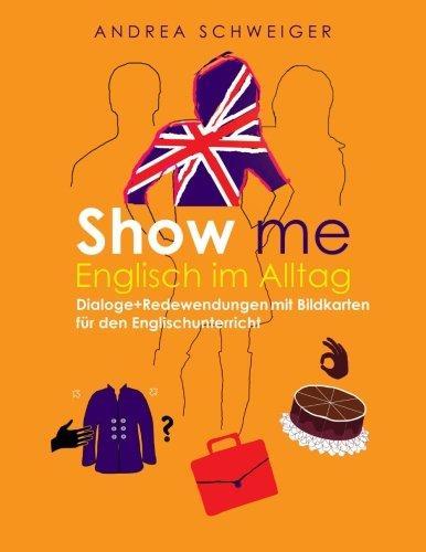 Show me Englisch im Alltag: Dialoge +Redewendungen mit Bildkarten für den Englischunterricht