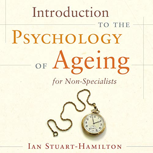 Introduction to the Psychology of Ageing for Non-Specialists cover art