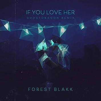 If You Love Her (GhostDragon Remix)
