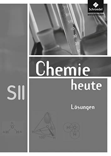 Chemie heute SII - Allgemeine Ausgabe 2009: Lösungen SII
