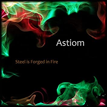 Steel Is Forged In Fire