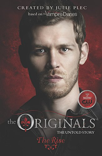 The Originals: The Rise: 1