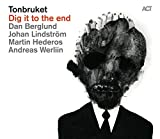 Songtexte von Tonbruket - Dig it to the end