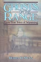 Ghosts on the Range: Eerie True Tales of Wyoming (The Pruett Series)