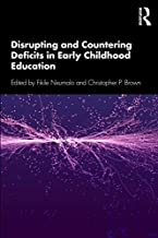 Disrupting and Countering Deficits in Early Childhood Education
