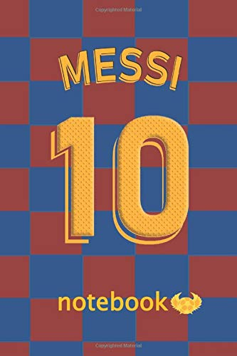 10 Messi Notebook : Journal to write in for Barcelona and Lionel...
