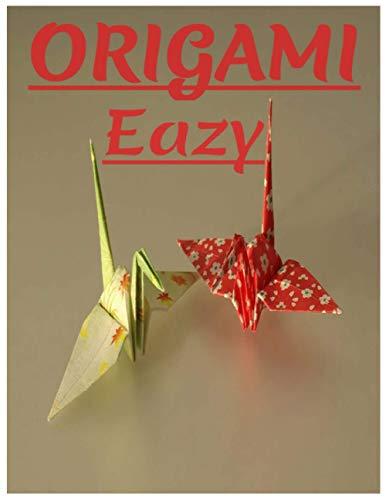 Origami Eazy: 40 Klappmodelle an Kinder | 25 vollfarbige 3D-Faltmodelle für Kinder | 3d-Tiere Origami ideal als Geschenk