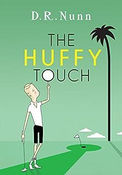 The Huffy Touch by [D. R. Nunn, Linn Iril Thilander]