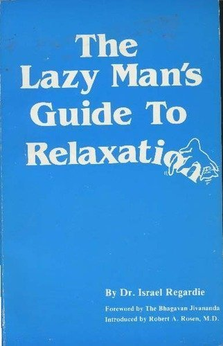 Download Lazy Mans Guide to Relaxation 0941404285