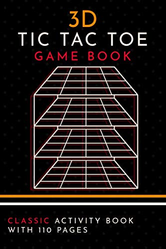 3D Tic Tac Toe Game Book: Classic Activity Book for Adults and Kids with 110 Pages | Puzzle Activities