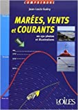 COMPRENDRE VENTS, MAREES ET COURANTS de Jean-Louis GUERY ( 15 juin 2010 )