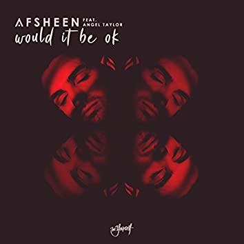 Would It Be Ok (feat. Angel Taylor)