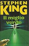 Il miglio verde Stephen King (Italian Edition)