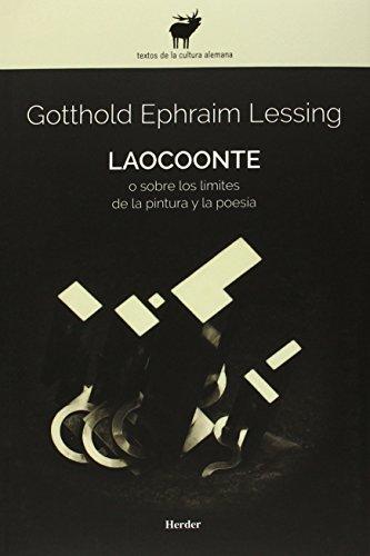 Laocoonte o sobre los límites de la pintura y la poesía: O sobre los limites de la pintura y la poesía (Textos Cultura Alemana)