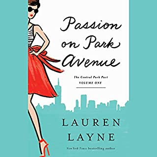 Passion on Park Avenue     The Central Park Pact              Written by:                                                                                                                                 Lauren Layne                               Narrated by:                                                                                                                                 Nancy Wu,                                                                                        Sean Patrick Hopkins                      Length: 8 hrs     Not rated yet     Overall 0.0