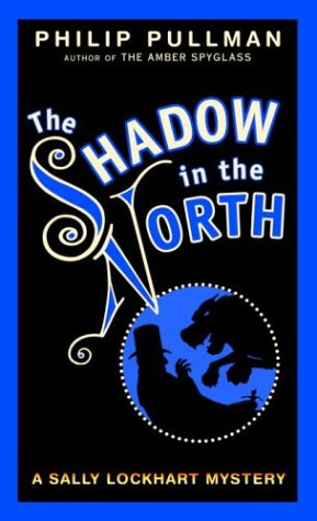 The Shadow in the North: A Sally Lockhart Mysteryの詳細を見る