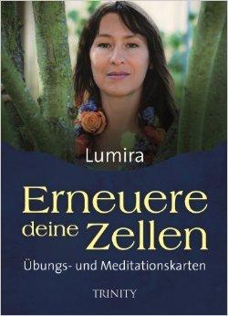 Erneuere deine Zellen - Übungs- und Meditationskarten ( 11. März 2013 )