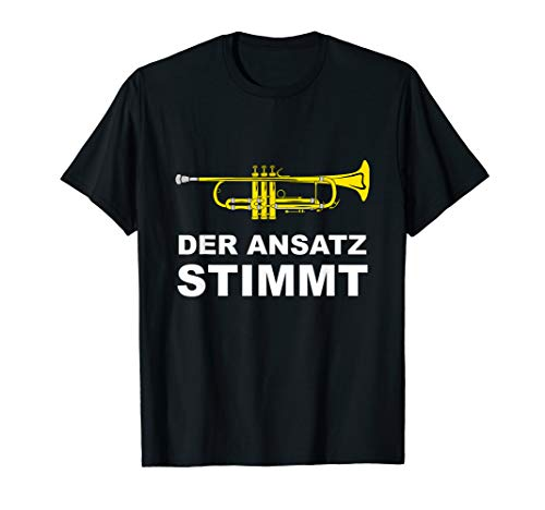 Trompete Der Ansatz Stimmt für Musiker & Orchesterbesetzung T-Shirt