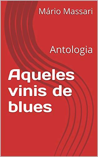 Aqueles vinis de blues: Antologia (Portuguese Edition)