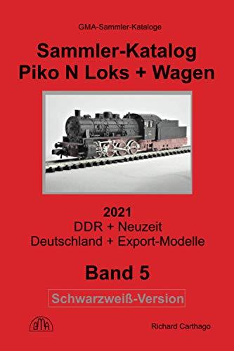 Sammler-Katalog Piko N Loks + Wagen 2021 Schwarzweiß-Version: DDR + Neuzeit, Deutschland + Export-Modelle (Piko Sammler-Kataloge, Band 5)