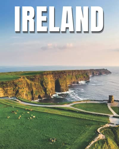 Ireland: A Picture Book of the Irish Island for Travel Lovers & Seniors with Dementia – Nostalgic Gift for Alzheimer's Patients or Adventurers