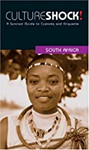 Culture Shock! South Africa: A Survival Guide to Customs and Etiquette (Culture Shock! Guides)