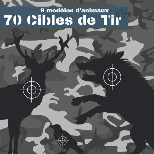 70 Cibles de Tir: 9 modèles d'animaux | 21 cm x 21 cm | Cible noir et blanc | armes à feu, airsoft, tir au plomb, arbalète |