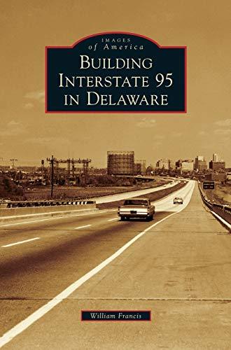 Building Interstate 95 in Delaware